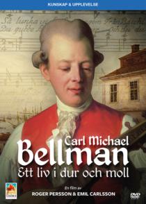 Carl Michael Bellman – Ett liv i dur och moll