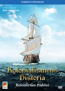 Kolonialismens Historia – Koloniernas födelse